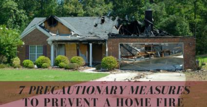 7 precautionary measures to prevent a home fire